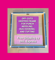 Off Cuts - Rug Hooking and Punch Needle Gripper Frame