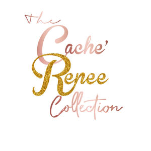 The Cache'Renee Collection