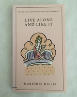 Live Alone and Like It by Marjorie Hillis (used paperback)