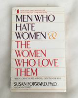 Men Who Hate Women and the Women Who Love Them by Susan Forward (used paperback)