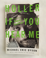 Holler If You Hear Me by Michael Eric Dyson (used paperback)