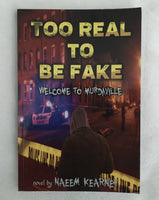 Too Real to be Fake (new paperback)