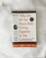 Why Are All the Black Kids Sitting Together in the Cafeteria? by Beverly Daniel Tatum (used paperback)