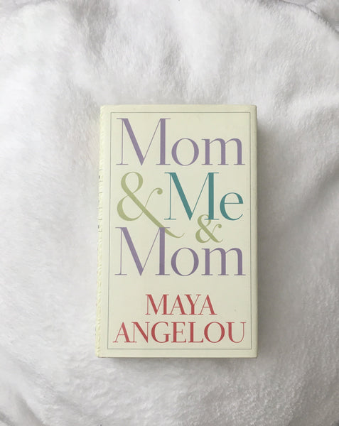 Mom & Me & Mom by Maya Angelou (used hardcover)