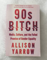 90's Bitch by Allison Yarrow (used paperback)