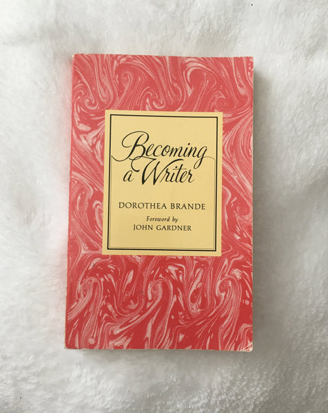 Becoming a Writer by Dorothea Brande (used paperback)