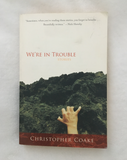 We're in Trouble by Christopher Coake (used paperback)