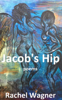 Jacob's Hip: Poems by Rachel Wagner (signed paperback) FORTHCOMING