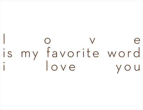 love is my favorite word