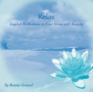 Relax - Guided Meditations to Ease Stress and Anxiety CD by Bonnie Groessl