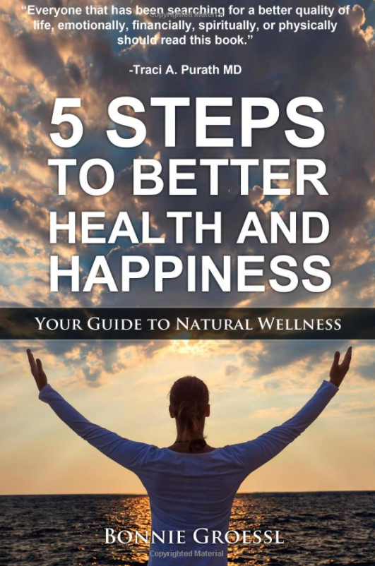 5 Steps to Better Health and Happiness: Your Guide to Natural Wellness Paperback