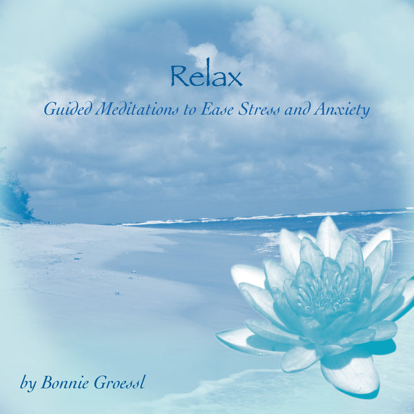 Relax to ease stress and anxiety CD by Bonnie Groessl
