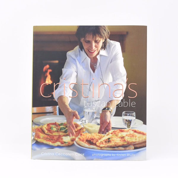 Cristinas Tuscan Table Cookbook