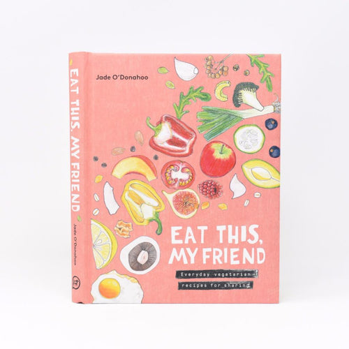 Eat This, My Friend Cookbook