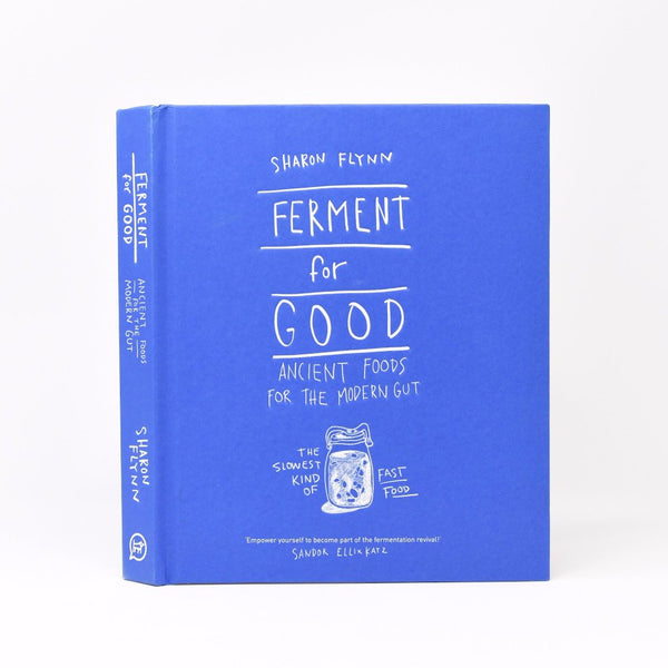 Ferment for Good: Ancient Food for Modern Gut