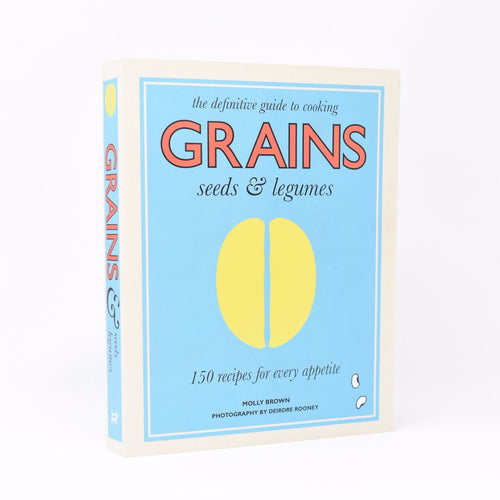 Grains, Seeds and Legumes Cookbook