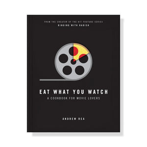 Eat What You Watch Cookbook
