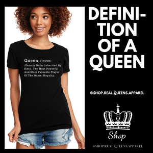 "Definition of a Queen"" Tee"