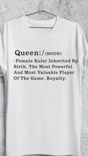 "Load image into Gallery viewer, Definition of a Queen"" Tee"