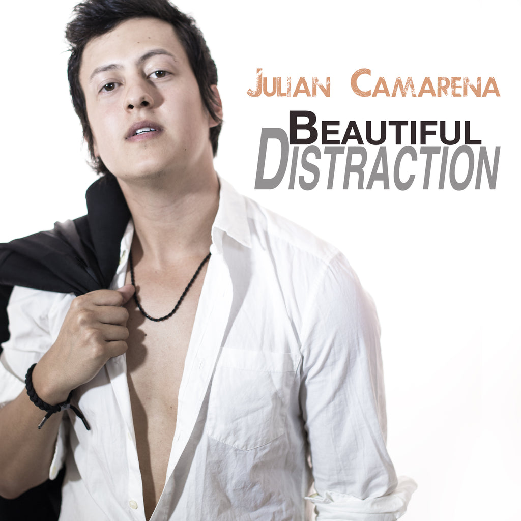 Julian Camarena - Beautiful Distraction (Single)