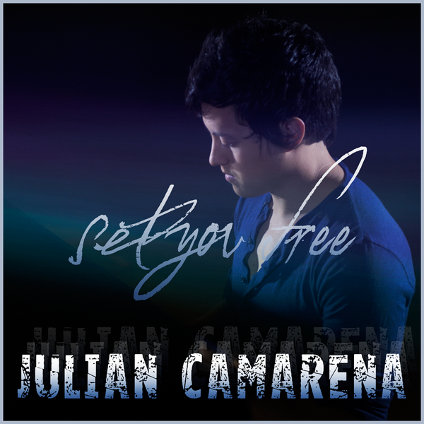 Julian Camarena - Set You Free (Single)