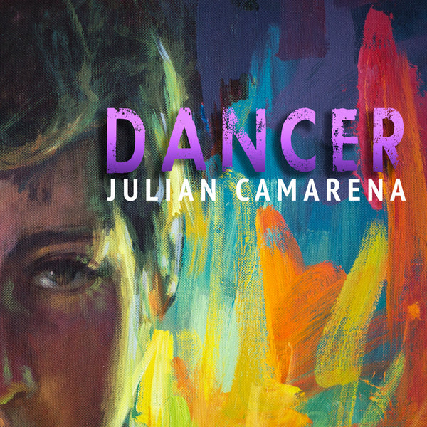 Julian Camarena - Dancer (Single)