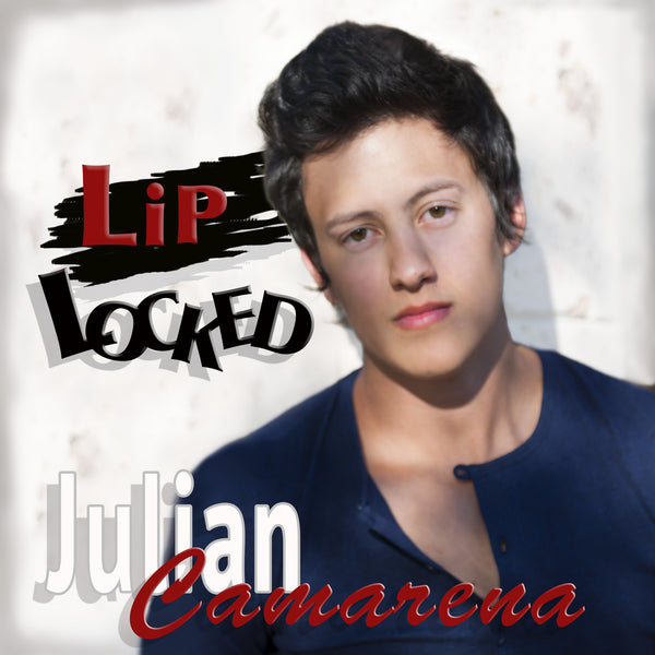 Julian Camarena - Lip Locked (Single)