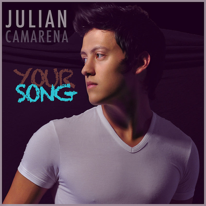 Julian Camarena - Your Song (Single)