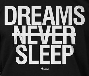 DREAMS NEVER SLEEP TEE BLACK - Crave Clothing Line  - 2