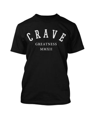 CRAVE GREATNESS TEE - Crave Clothing Line  - 1