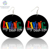Living My Best Life African Wooden Drop Earrings Inspire Sayings Both Sides Printed Wood Loops Pendant For Women Gifts
