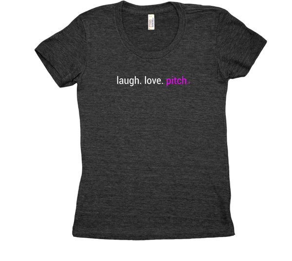 laugh. love. pitch women's cut