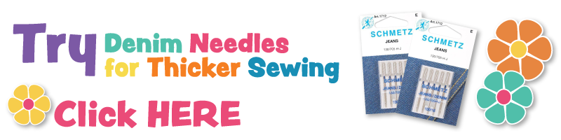 Try denim needles for thicker sewing