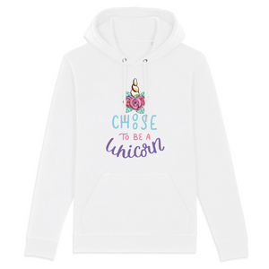"Sweat à capuche licorne - ""choose to be a unicorn"" - Clairement licorne"