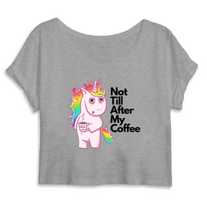 "Crop top licorne femme - ""not till after my coffee"" - Clairement licorne"