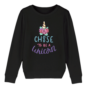"Sweat licorne enfant - ""choose to be a unicorn"" - Clairement licorne"