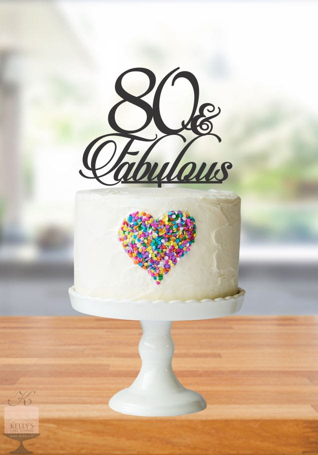 Kelly's Cake Toppers - 80 & Fabulous - Silver