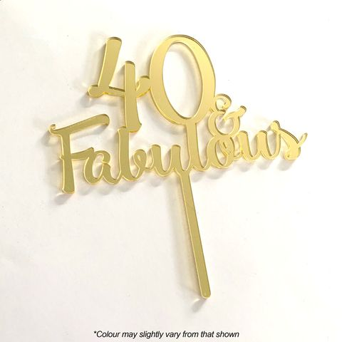 40 & FABULOUS GOLD MIRROR ACRYLIC CAKE TOPPER