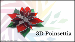 3D Poinsettia - Stained Glass Workshop