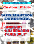 "Custom Sublimation Transfers Sheets up to 24"" x 36"""