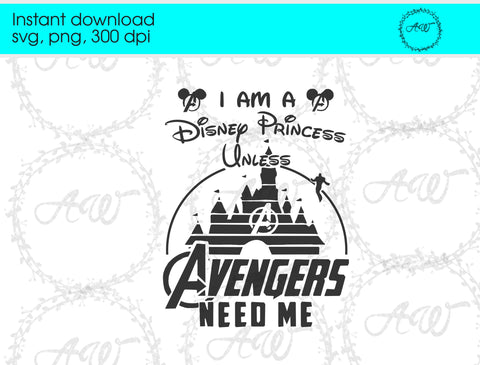 Disney Princess Unless Avengers Need Me Instant Download