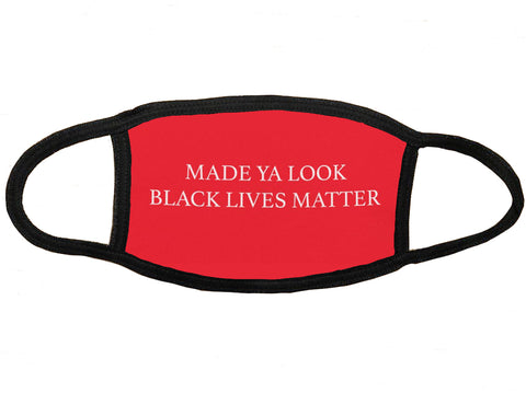 Made ya look Black Lives Matter Mask