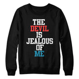 The Devil is Jealous of Me Crewneck SweatShirt