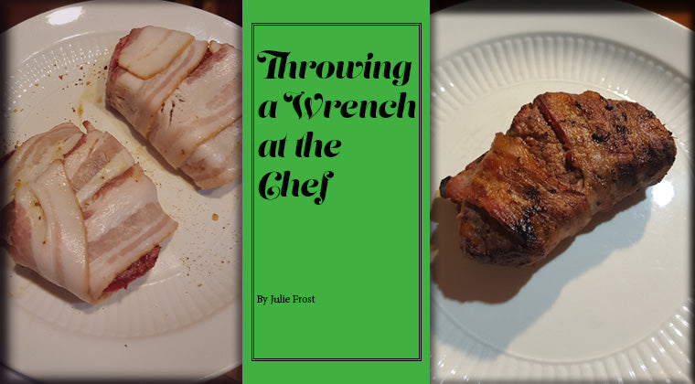 Throwing a wrench at the chef - bacon wrapped filet mignon
