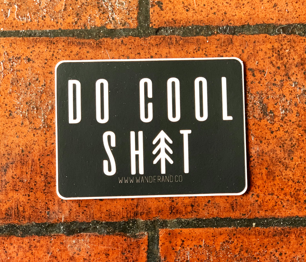 Do Cool Sh*t Bar Sticker