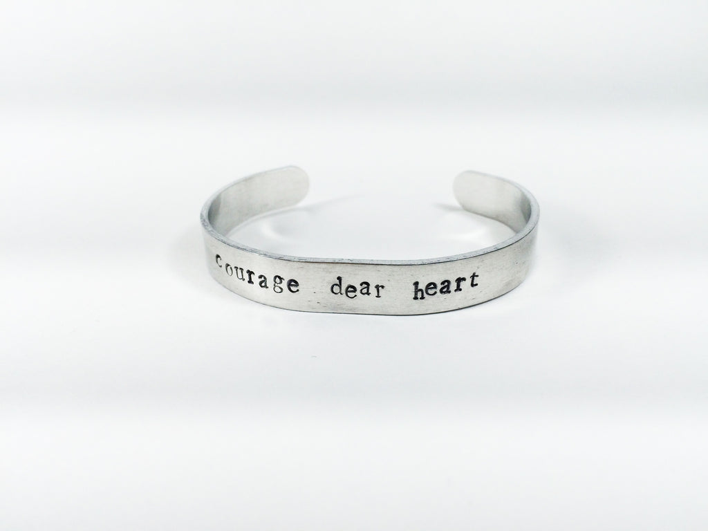 """Courage, dear heart""  handmade aluminum bracelet"