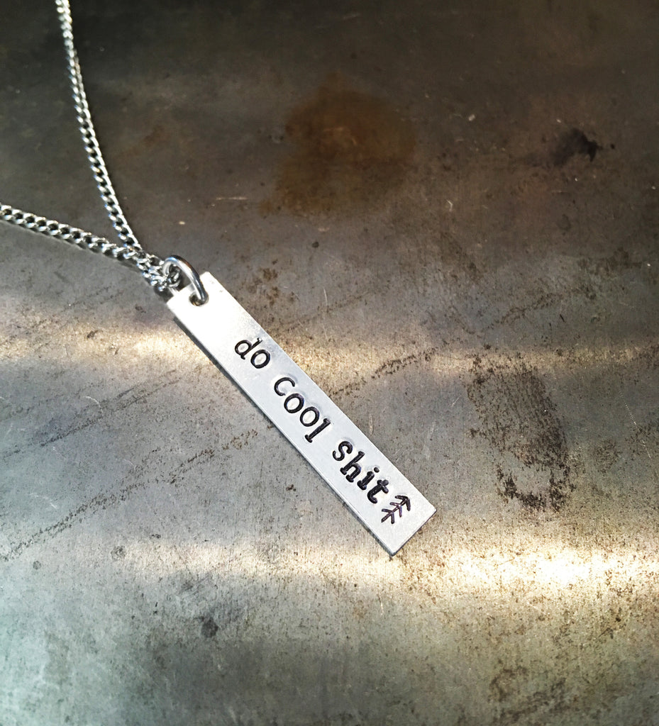 """Do Cool Shit"" handmade aluminum bar necklace"