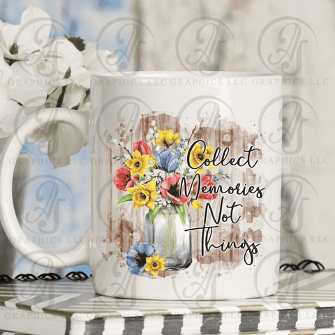 Collect Memories Not Things Coffee Mug