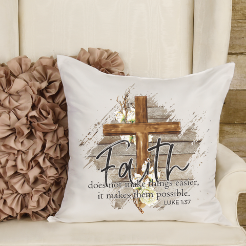 Faith Makes Things Possible Pillow