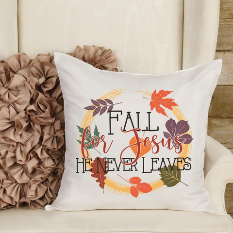 Fall for Jesus He Never Leaves Pillow